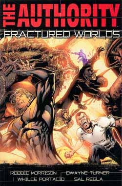 The Authority, Vol. 6: Fractured Worlds by Robbie Morrison, Dwayne Turner