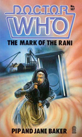 Doctor Who: The Mark of the Rani by Jane Baker, Pip Baker