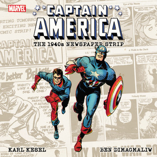 Captain America: The 1940s Newspaper Strip by Ben Dimagmaliw, Karl Kesel