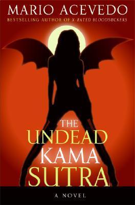 The Undead Kama Sutra by Mario Acevedo