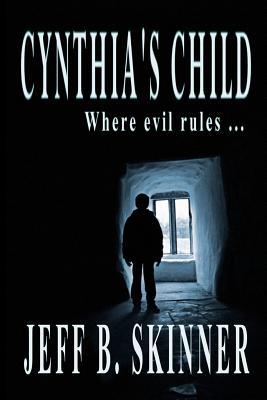 Cynthia's Child by Jeff B. Skinner