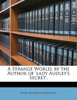 A Strange World by Mary Elizabeth Braddon