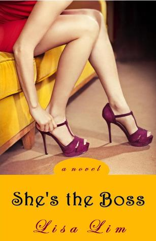 She's the Boss (Romantic Comedy) by Lisa Lim