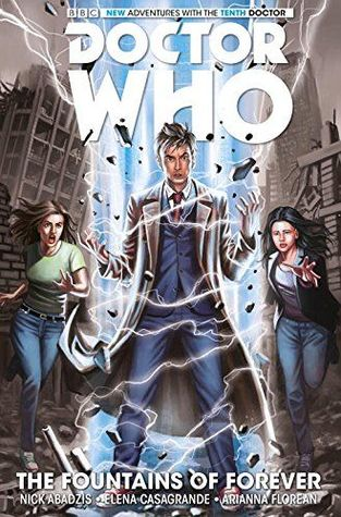 Doctor Who: The Tenth Doctor, Vol. 3: The Fountains of Forever by Arianna Florean, Nick Abadzis, Elena Casagrande