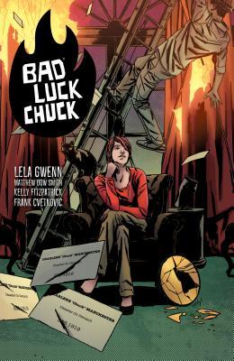 Bad Luck Chuck by Kelly Fitzpatrick, Frank Cvetkovic, Lela Gwenn, Matthew Dow Smith