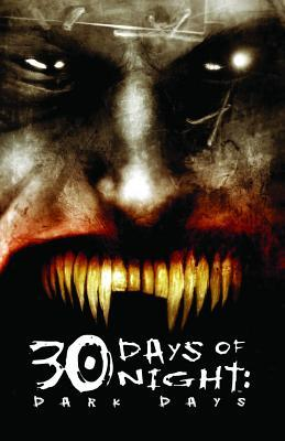 30 Days of Night, Vol. 2: Dark Days by Steve Niles, Ben Templesmith