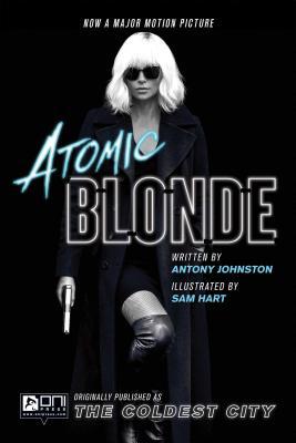 Atomic Blonde: The Coldest City by Antony Johnston