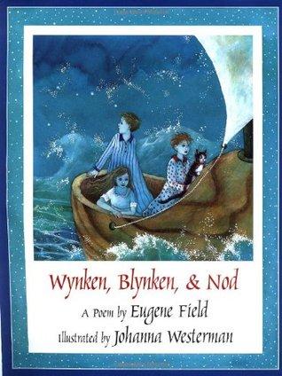 Wynken, Blynken, & Nod by Johanna Westerman, Eugene Field