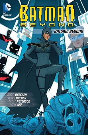Batman Beyond: Batgirl Beyond by Adam Beechen, Adam Archer