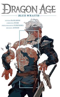Dragon Age: Blue Wraith by Michael Atiyeh, Fernando Heinz Furukawa, Nunzio DeFilippis, Christina Weir