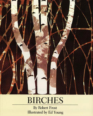 Birches by Robert Frost, Ed Young