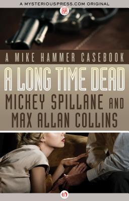 A Long Time Dead by Mickey Spillane, Max Allan Collins