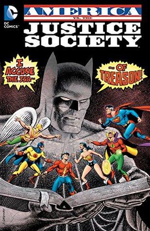 America Vs. The Justice Society by Alfredo Alcalá, Howard Bender, Rich Buckler, Jerry Ordway, Roy Thomas, Rafael Kayanan