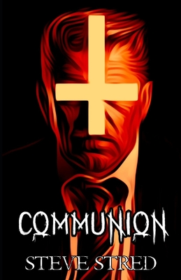 Communion by Steve Stred