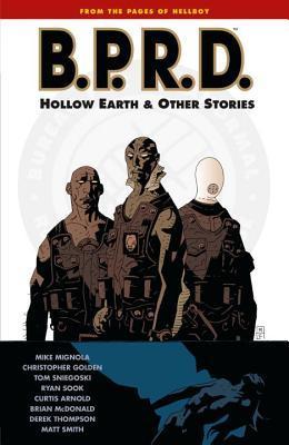 B.P.R.D., Vol. 1: Hollow Earth and Other Stories by Brian McDonald, Mike Mignola, Christopher Golden, Derek Thompson, Matt Smith, Ryan Sook, Thomas E. Sniegoski