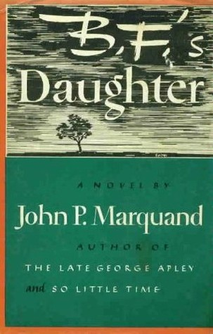 B.F.'s Daughter by John P. Marquand
