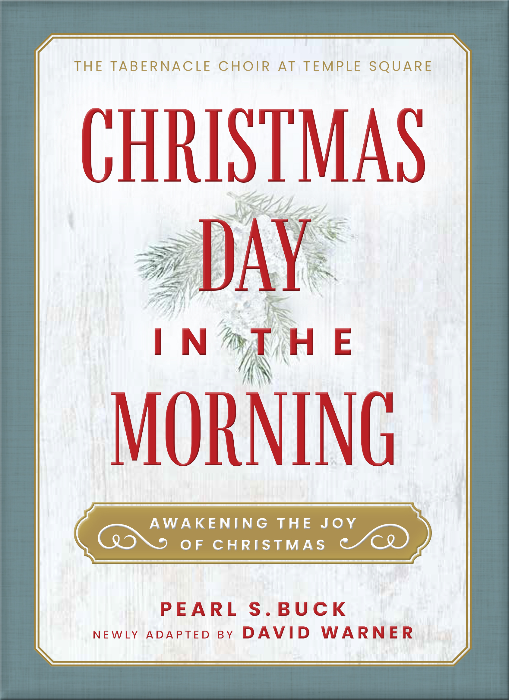 Christmas Day in the Morning: Awakening the Joy of Christmas by Pearl S. Buck, David T. Warner