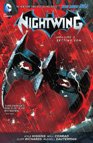 Nightwing, Volume 5: Setting Son by Jason Masters, Kyle Higgins, Vicente Cifuentes, Javier Garrón, Tom King, Guillermo Ortego, Jorge Lucas, Mikel Janín, Will Conrad, Cliff Richards, Tim Seeley, Daniel Sampere, Russell Dauterman
