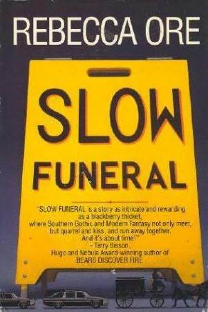 Slow Funeral by Rebecca Ore