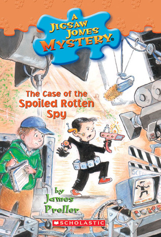 The Case Of The Spoiled Rotten Spy by James Preller, R.W. Alley