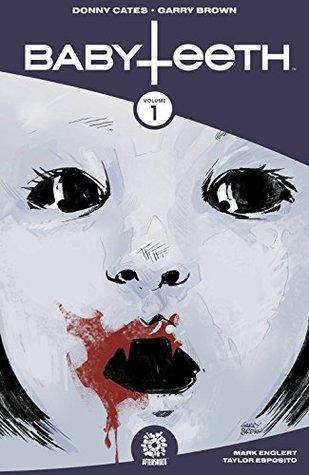 Babyteeth, Vol. 1: Born by Donny Cates, Mark Englert, Garry Brown, Taylor Esposito