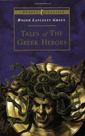 Tales of the Greek Heroes: Retold From the Ancient Authors by Alan Langford, Roger Lancelyn Green