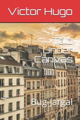 Told Under Canvas: Bug-Jargal by Victor Hugo