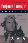 Benjamin O. Davis, Jr., American: An Autobiography by Jr., Benjamin O. Davis