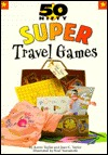 50 Nifty Super Travel Games by Joanna Siebert, Kevin Taylor
