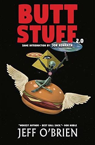 Butt Stuff 2.0 by Jeff O'Brien