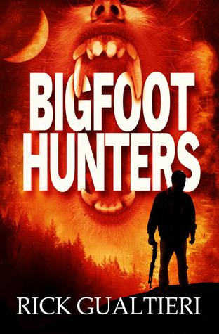 Bigfoot Hunters by Thea Isis Gregory, Rick Gualtieri