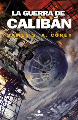 La Guerra de Calibán / Caliban's War by James S.A. Corey