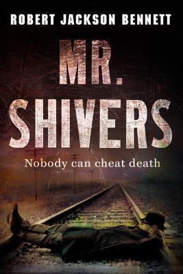 Mr. Shivers by Robert Jackson Bennett