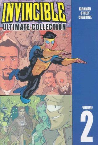 Invincible: Ultimate Collection, Vol. 2 by Matthew Roberts, Cory Walker, Damon Lindelof, Joshua Luna, Todd Nauck, Robert Kirkman, Khary Randolph, Ryan Ottley