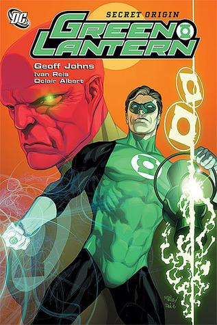 Green Lantern, Volume 6: Secret Origin by Oclair Albert, Geoff Johns, Ivan Reis