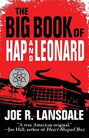 The Big Book of Hap and Leonard by Michael Koryta, Bill Crider, Joe R. Lansdale, Andrew Vachss, Rick Klaw