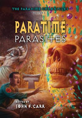 Paratime Parasites by H. Beam Piper, John F. Carr