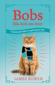 Bobs lilla bok om livet by James Bowen