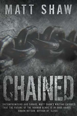 Chained by Matt Shaw