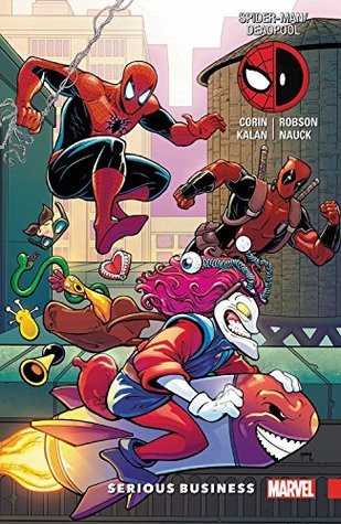 Spider-Man/Deadpool, Vol. 4: Serious Business by Will Robson, Joshua Corin, Elliot Kalan, Todd Nauck