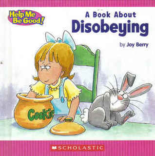 Disobeying by Joy Berry