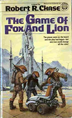 The Game of Fox and Lion by Robert R. Chase