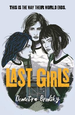 Last Girls by Demetra Brodsky