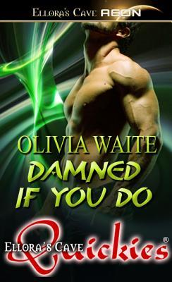 Damned if You Do by Olivia Waite