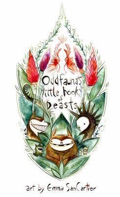 Oddfauna's Little Book of Beasts by Emma SanCartier