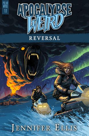 Apocalypse Weird: Reversal by Jennifer Ellis