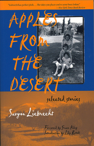 Apples from the Desert: Selected Stories by Savyon Liebrecht, Grace Paley, Lily Rattok