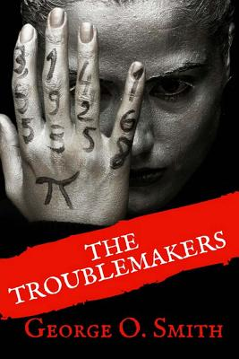The Troublemakers by George O. Smith