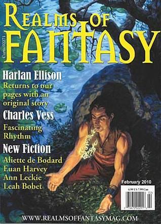 Realms of Fantasy Magazine February 2010 by Harlan Ellison, Ann Leckie, Euan Harvey, Leah Bobet, Aliette de Bodard, Shawna McCarthy