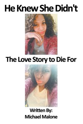 He Knew She Didn't: The Love Story to Die For by Michael Malone